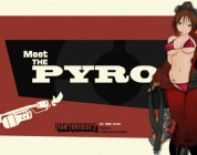 Meet The Pyro Finally