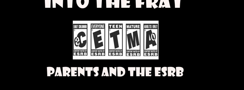 Into the Fray: Parents and the ESRB